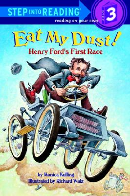 Eat My Dust! Henry Ford's First Race (Step into Reading), MONICA KULLING