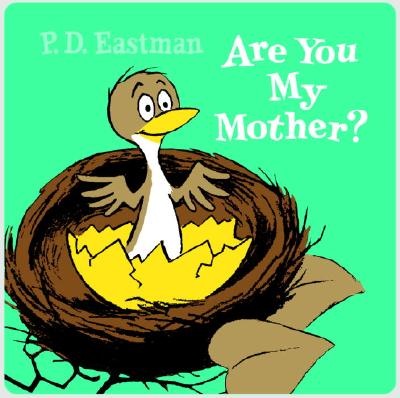 ARE YOU MY MOTHER?, EASTMAN, P.D.