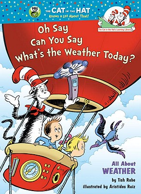 Image for Oh Say Can You Say What's the Weather Today?: All About Weather (Cat in the Hat's Learning Library)
