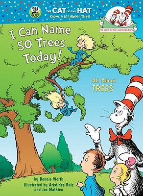 I Can Name 50 Trees Today!: All About Trees (Cat in the Hat's Learning Library), Bonnie Worth
