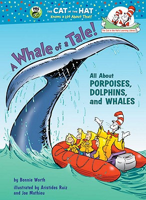 Image for A Whale of a Tale!: All About Porpoises, Dolphins, and Whales (Cat in the Hat's Learning Library)