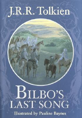 Bilbo's Last Song: (At the Grey Havens), J. R. R. Tolkien