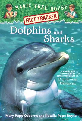 Dolphins and Sharks: A Nonfiction Companion to Magic Tree House #9: Dolphins at Daybreak (Magic Tree House (R) Fact Tracker), Osborne, Mary Pope; Boyce, Natalie Pope