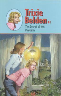 SECRET OF THE MANSION (TRIXIE BELDEN, NO 1), CAMPBELL, JULIE