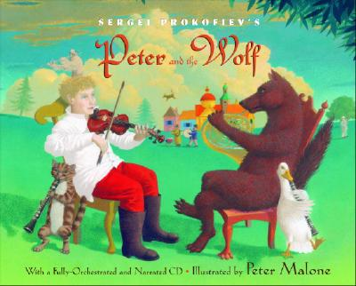 Sergei Prokofiev's Peter and the Wolf: With a Fully-Orchestrated and Narrated CD, Sergei Prokofiev