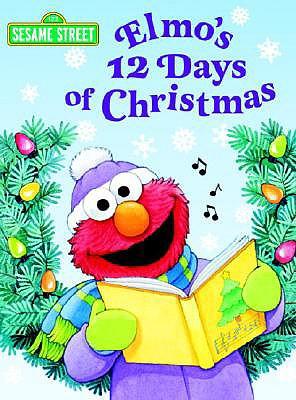 Elmo's 12 Days of Christmas (Sesame Street) (Big Bird's Favorites Board Books), Albee, Sarah