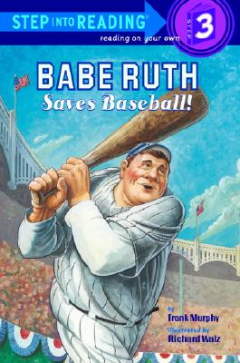 Babe Ruth Saves Baseball! (Step into Reading), FRANK MURPHY