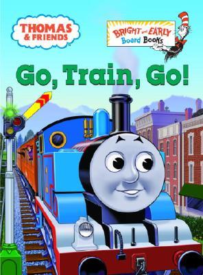 Image for Go, Train, Go! (Thomas & Friends)
