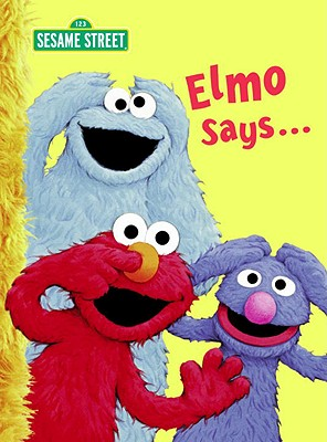 Elmo Says... (Sesame Street) (Big Bird's Favorites Board Books), Sarah Albee
