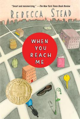 When You Reach Me (Yearling Newbery), Rebecca Stead