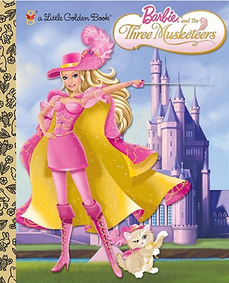 Barbie and the Three Musketeers (Barbie) (Little Golden Book), Golden Books