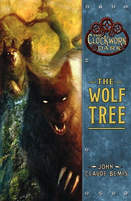 Image for The Wolf Tree (The Clockwork Dark, Book 2)