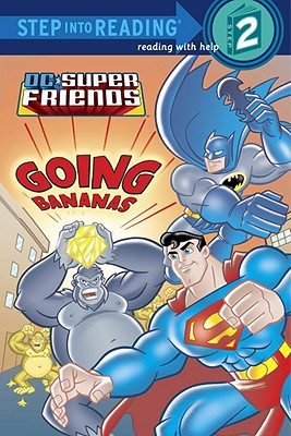 Image for Super Friends: Going Bananas (DC Super Friends) (Step into Reading)