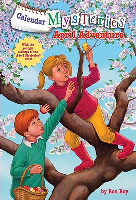Calendar Mysteries #4: April Adventure (A Stepping Stone Book(TM)), Ron Roy