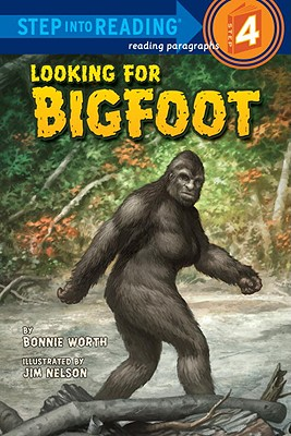 Looking for Bigfoot (Step into Reading), Worth, Bonnie