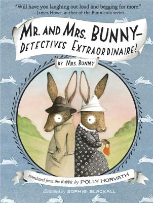 MR. AND MRS. BUNNY--DETECTIVES EXTRAORDINAIRE!, HORVATH, POLLY