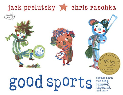 Image for Good Sports: Rhymes about Running, Jumping, Throwing, and More