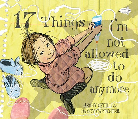 17 Things I'm Not Allowed to Do Anymore, Offill, Jenny