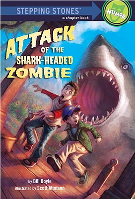 Image for Attack of the Shark-Headed Zombie (A Stepping Stone Book(TM))