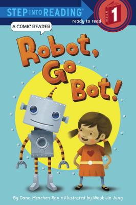 Robot, Go Bot! (Step into Reading Comic Reader), Rau, Dana M.