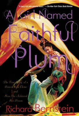 Image for Girl Named Faithful Plum: The True Story of a Dancer from China and How She Achieved Her Dream