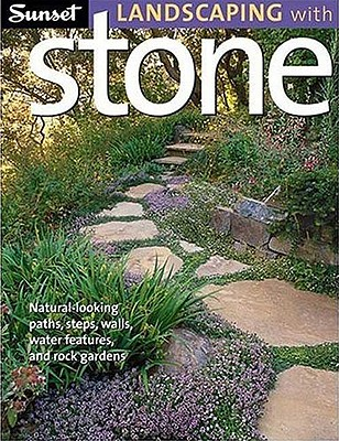 Image for Sunset Landscaping with Stone: Natural-Looking Paths, Steps, Walls, Water Features, and Rock Gardens