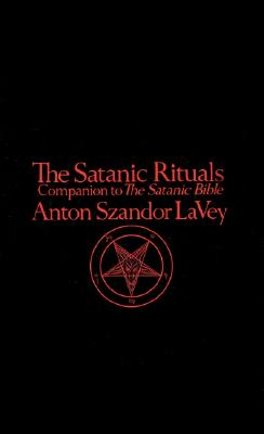 Image for The Satanic Rituals: Companion to The Satanic Bible