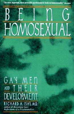 Image for Being Homosexual: Gay Men and Their Development