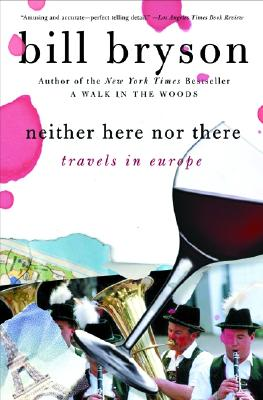 Image for Neither Here Nor There: Travels in Europe
