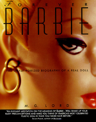 Image for Forever Barbie: The Unauthorized Biography of a Real Doll
