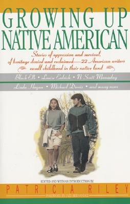 Growing Up Native American, Riley, Patricia (ed., intro.); Hernandez, Ines (fore.)