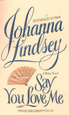 Say You Love Me (Malory, No. 5), JOHANNA LINDSEY