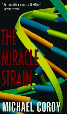 Image for The Miracle Strain: A Genetic Thriller