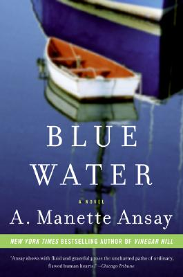 Blue Water: A Novel, A. Manette Ansay