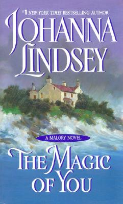 The Magic Of You (Malory Novels), JOHANNA LINDSEY