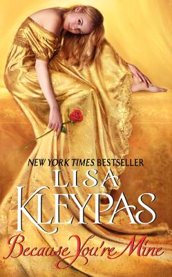 Because You're Mine (Avon Historical Romance), LISA KLEYPAS