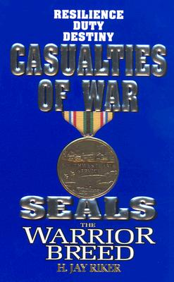 Seals the Warrior Breed: Casualties of War, Riker, H. Jay