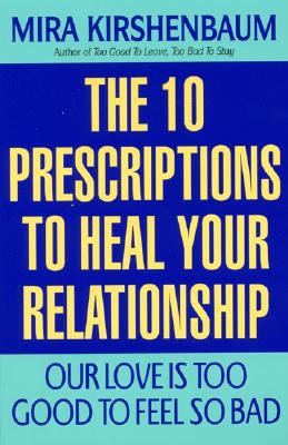 Image for Our Love Is Too Good to Feel So Bad: Ten Prescriptions To Heal Your Relationship
