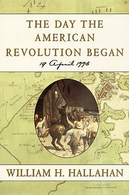 Image for DAY THE AMERICAN REVOLUTION BEGAN : 19 APRIL 1775
