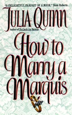 How to Marry a Marquis (Avon Romantic Treasure), Julia Quinn