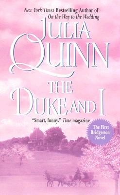 The Duke And I (Avon Romantic Treasure), JULIA QUINN