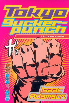 Image for Tokyo Sucker-Punch : A Novel