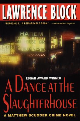 Image for A Dance At The Slaughterhouse: A Matthew Scudder Crime Novel