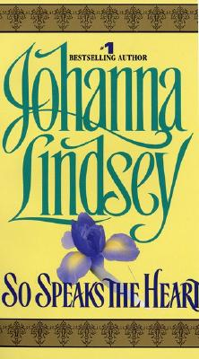 So Speaks the Heart, JOHANNA LINDSEY