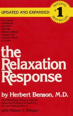 The Relaxation Response, Herbert Benson; Miriam Z. Klipper