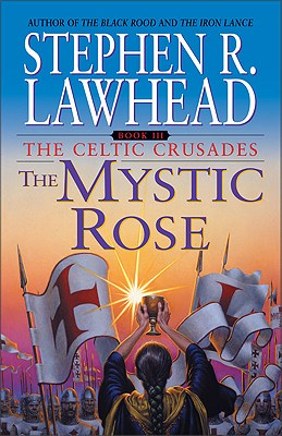 Image for The Mystic Rose (The Celtic Crusades #3)