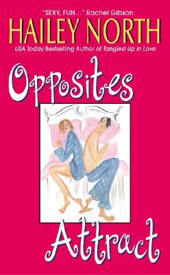 Opposites Attract (Avon Romance), HAILEY NORTH