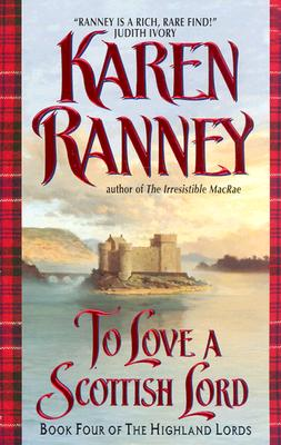 To Love a Scottish Lord: Book Four of the Highland Lords (Avon Romantic Treasures.), KAREN RANNEY