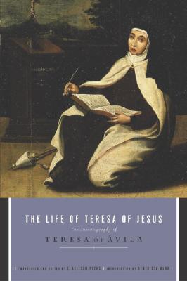 Image for The Life of Teresa of Jesus: The Autobiography of Teresa of Avila