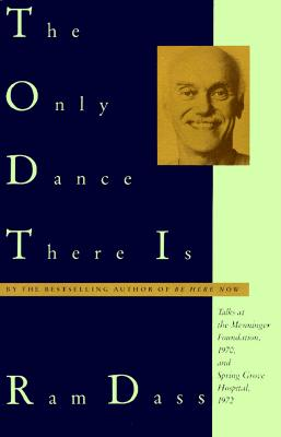 Image for The Only Dance There Is: Talks at the Menninger Foundation, 1970, and Spring Grove Hospital, 1972 (Doubleday Anchor Original)